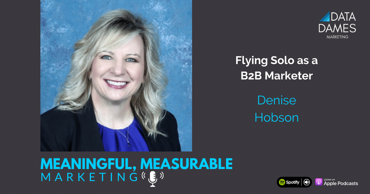 Cover art for meaningful measurable marketing podcast episode 9 with photo of denise hobson